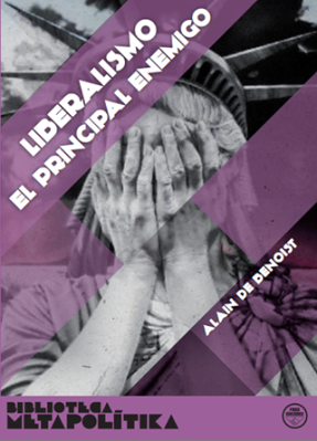 Liberalismo, el principal enemigo, de Alain de Benoist