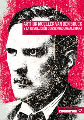 Arthur Moeller van den Bruck y la revolución conservadora alemana